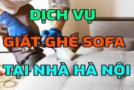 Dịch Vụ Giặt Ghế Sofa Tại Hà Nội Uy Tín Giá Rẻ